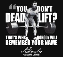 Abraham Lincoln - Gym Humor by oolongtees