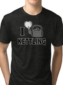 I LOVE KETTLING Tri-blend T-Shirt
