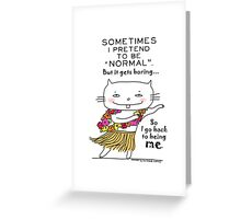 Being normal is... boring! / Cat doodle Greeting Card