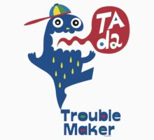 Trouble Maker- Ta Da Kids Tee