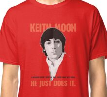 "KEITH MOON- ""A drummer doesn't need to think about what he's doing"" Classic T-Shirt"