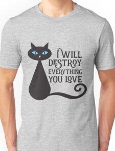 I will desstroy everything you love Unisex T-Shirt