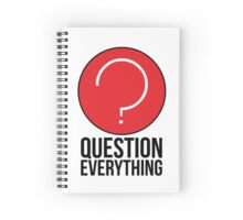 Question Everything in life Spiral Notebook