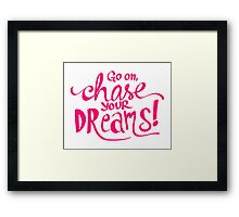 Chase Your Dreams | Pink Framed Print