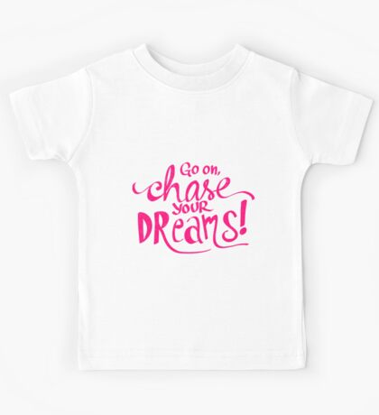 Chase Your Dreams | Pink Kids Tee