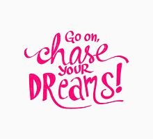Chase Your Dreams   Pink T-Shirt