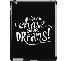 Chase Your Dreams iPad Case/Skin