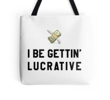 I Be Gettin' Lucrative Funny/Trendy/Hipster Meme  Tote Bag