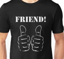 FRIEND! 2 Unisex T-Shirt
