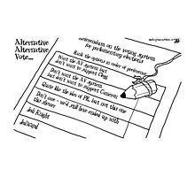 Alternative Alternative Vote... Photographic Print