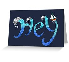 Hey, the Sea is Calling with Sailboat Greeting Card
