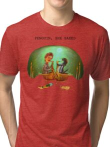 PENGUIN, SHE SAXED Tri-blend T-Shirt