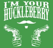 I'm Your Huckleberry (vintage distressed look) One Piece - Short Sleeve