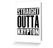Straight Outta Krypton Greeting Card