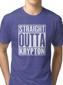 Straight Outta Krypton Tri-blend T-Shirt