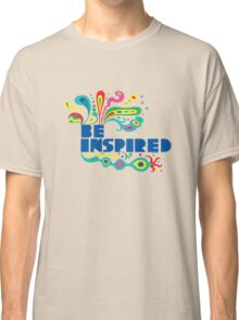 Be Inspired Classic T-Shirt