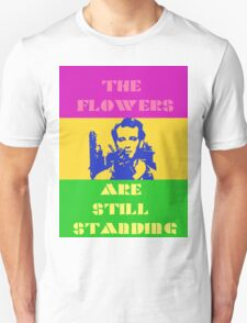 They're still there! Unisex T-Shirt