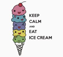 Keep Calm and Eat Ice Cream 1 Kids Tee