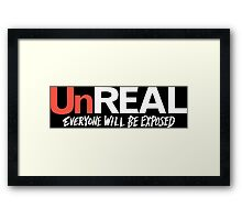Unreal Everyone Will Be Exposed Framed Print