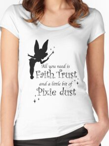 All you need is Faith, Trust and a little bit of Pixie Dust Women's Fitted Scoop T-Shirt