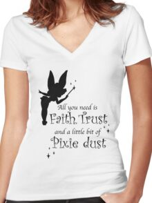 All you need is Faith, Trust and a little bit of Pixie Dust Women's Fitted V-Neck T-Shirt