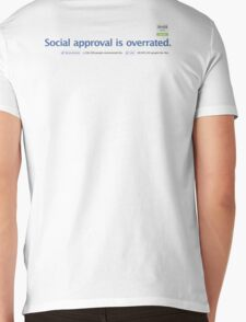 Social approval is overrated. Mens V-Neck T-Shirt