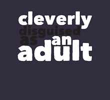 Cleverly disguised as an adult - White Unisex T-Shirt
