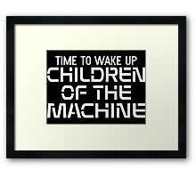 Time To Wake Up Children Of The Machine Framed Print