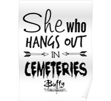 She Who Hangs Out in Cemeteries (Black) Poster