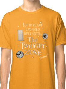 You Have Now Crossed Over Classic T-Shirt