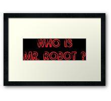 Who Is Mr. Robot? Framed Print