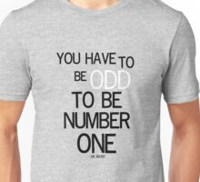 You have to be odd Unisex T-Shirt