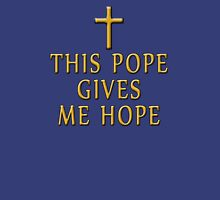 This Pope Gives Me Hope Unisex T-Shirt