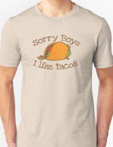 Sorry Boys I like TACOs T-Shirt