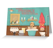 "Carousel of Progress - Uncle Orville - ""No Privacy!"" Greeting Card"