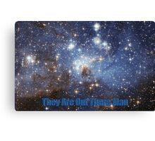 They are out there man Canvas Print