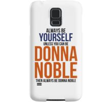 Always Be Donna Noble  Samsung Galaxy Case/Skin
