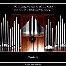 Organ Pipes ( With Isaiah 6:3 Bible Quote ) by Rose Santuci-Sofranko