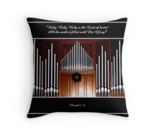 Organ Pipes ( With Isaiah 6:3 Bible Quote ) Throw Pillow