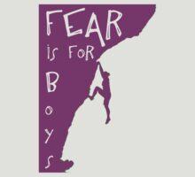 Fear is for boys by TeeArt