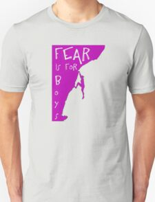 Fear is for boys Unisex T-Shirt