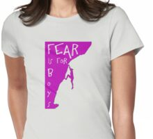 Fear is for boys Womens Fitted T-Shirt
