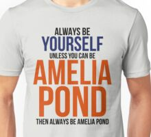 Always Be Amelia Pond Unisex T-Shirt