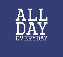 ALL DAY EVERYDAY Unisex T-Shirt