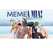 memea mia (here we meme again) Photographic Print