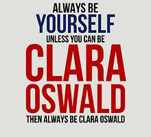 Always Be Clara Oswald Unisex T-Shirt