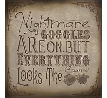Nightmare Googles Photographic Print
