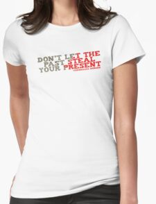 Don't Let The Past Typography Quote T-Shirt