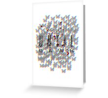 Until Dawn - The Butterfly Effect Greeting Card