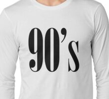 90s Long Sleeve T-Shirt